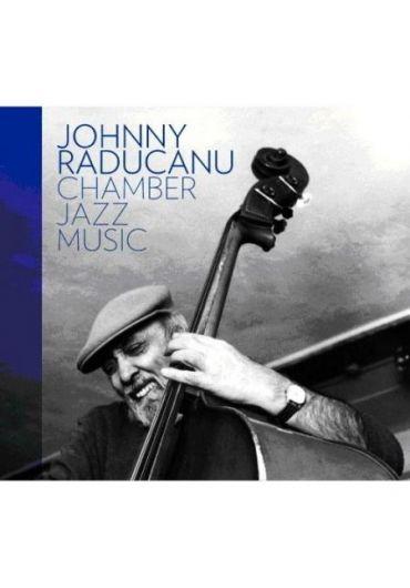 Johnny Raducanu - Chamber Jazz Music - CD