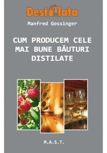Cum producem cele mai bune bauturi distilate