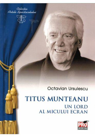 Titus Munteanu, un lord al micului ecran
