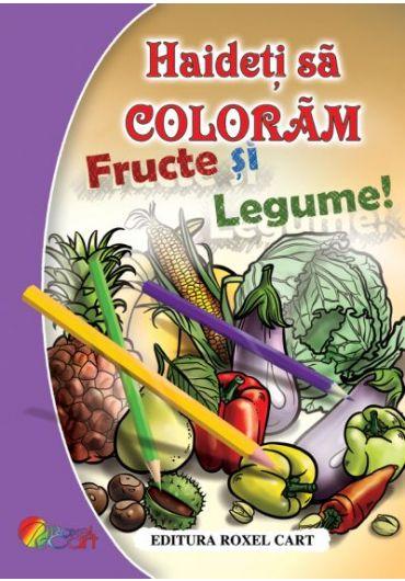 Haideti sa coloram fructe si legume