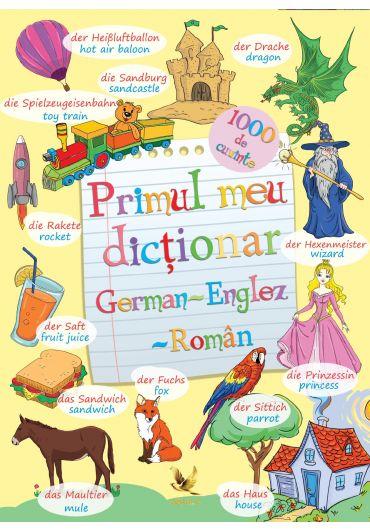 Primul meu dictionar englez - german - roman