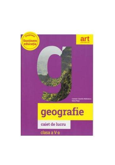 Geografie - Caiet de lucru - Clasa a V-a