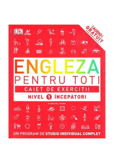 Engleza Pentru Toti. Caiet De Exercitii. Nivel 1 Incepatori + cd