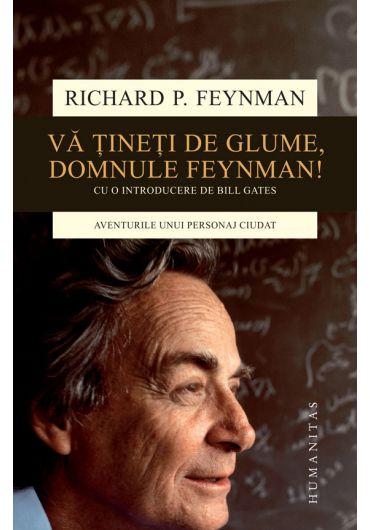 Va tineti de glume, domnule Feynman! Editia a II-a
