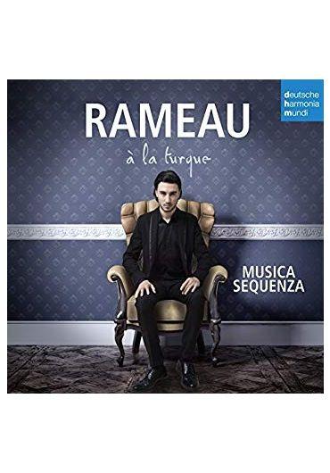 Musica Sequenza - Rameau A La Turque