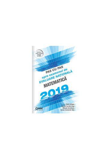 Pas cu pas spre examenul de evaluare nationala - Matematica 2019