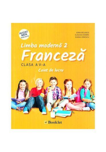 Limba moderna 2 Franceza, caiet de lucru cl.V