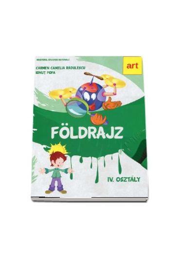 Foldrajz. Manual de geografie pentru clasa a IV-a. Limba maghiara