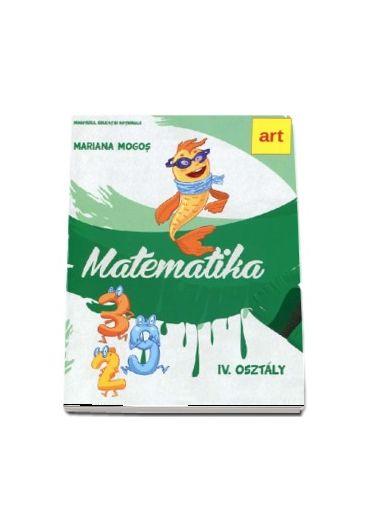 Matematika IV. Osztaly. Manual de matematica, clasa a IV-a. Limba maghiara