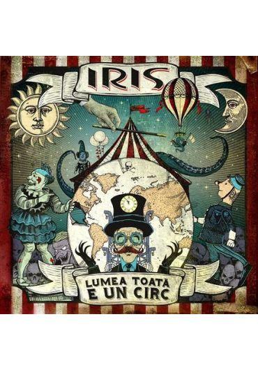 Iris - Lumea toata e un circ (CD)
