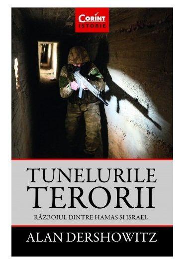 Tunelurile terorii. Razboiul dintre Hamas si Israel