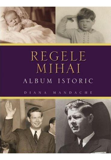 Regele Mihai. Album istoric