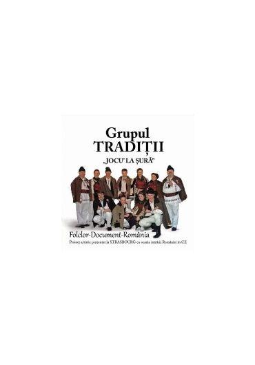Grupul Traditii - Jocu' la sura [CD]