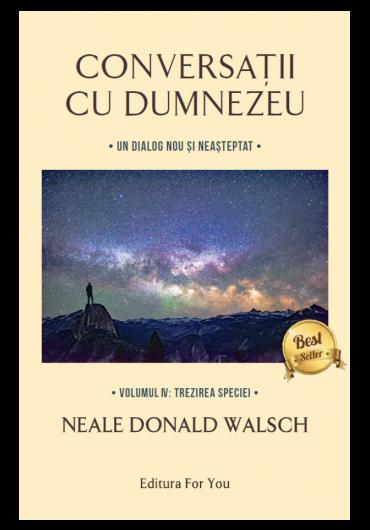 Conversatii cu Dumnezeu. Vol. IV