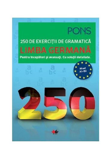 Limba Germana. 250 de exercitii de gramatica Pons