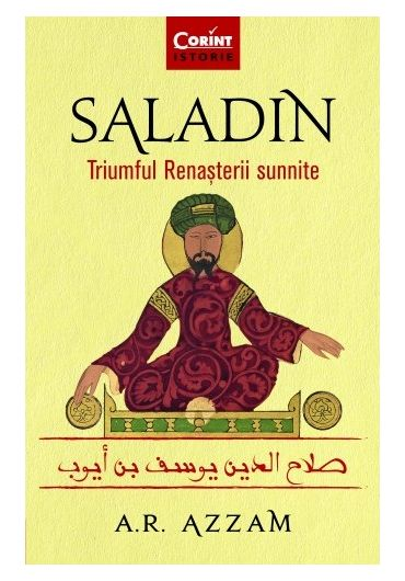 Saladin. Triumful Renasterii sunnite