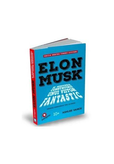 Elon Musk si misiunea construirii unui viitor fantastic
