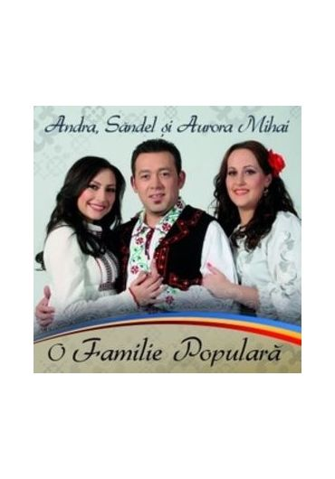 Andra, Sandel si Aurora Mihai - O familie populara