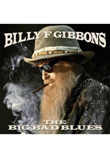 Billy F. Gibbons - The Big Bad Blues