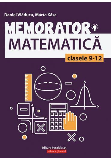 Memorator de matematica pentru clasele IX-XII. Editia a II-a