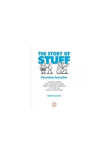 The Story of Stuff - Povestea lucrurilor