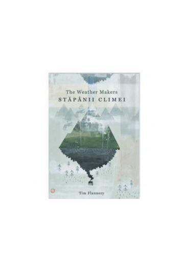 Stapanii climei - The Weather makers