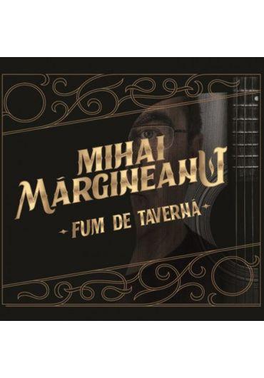 Mihai Margineanu - Fum de taverna CD