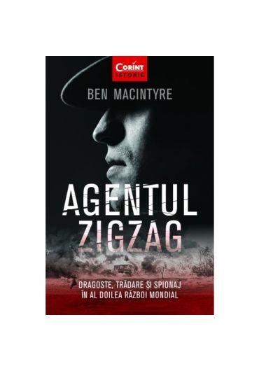 Agentul Zigzag. Dragoste, tradare si spionaj in al Doilea Razboi Mondial