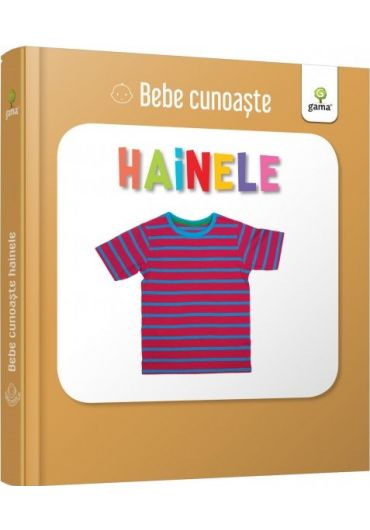 Hainele - Bebe cunoaste