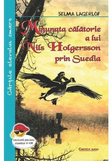 Minunata calatorie a lui Nils Holgersson prin Suedia. Lectura pentru clasele V-VIII