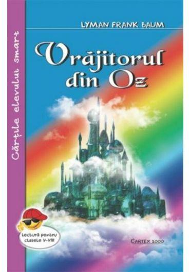 Vrajitorul din Oz. Lectura pentru clasele V-VIII