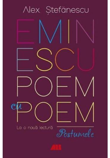 Eminescu - poem cu poem. La noua lectura - Postumel