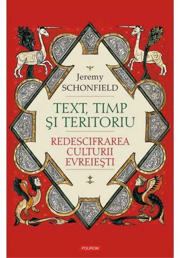 Text, timp si teritoriu. Redescifrarea culturii evreiesti