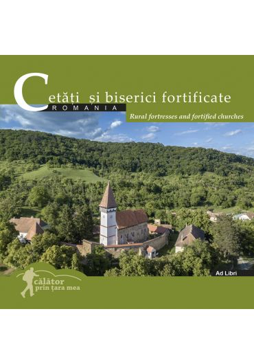 Cetati si biserici fortificate / Rural fortresses and fortified churches