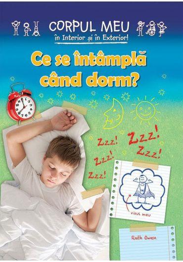 Ce se intampla cand dorm?