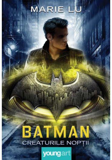 Batman. Creaturile Noptii