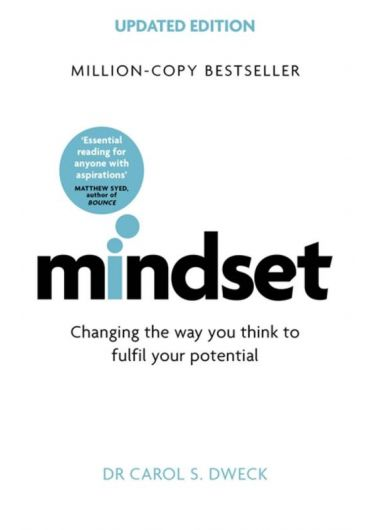 Mindset. Changing The Way You think To Fulfil Your Potential