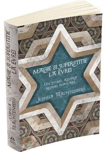 Magie si superstitie la evrei. Un studiu asupra religiei populare
