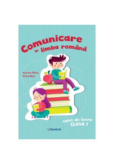 Comunicare in limba romana. Caiet de lucru, clasa I