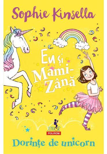 Eu si Mami-Zana. Dorinte de unicorn