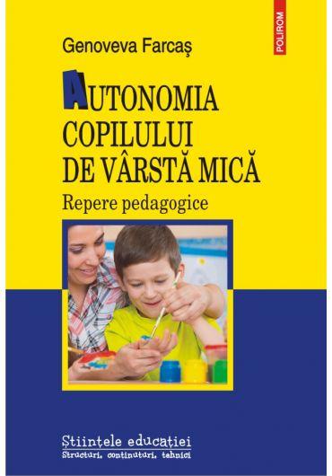Autonomia copilului de varsta mica. Repere pedagogice
