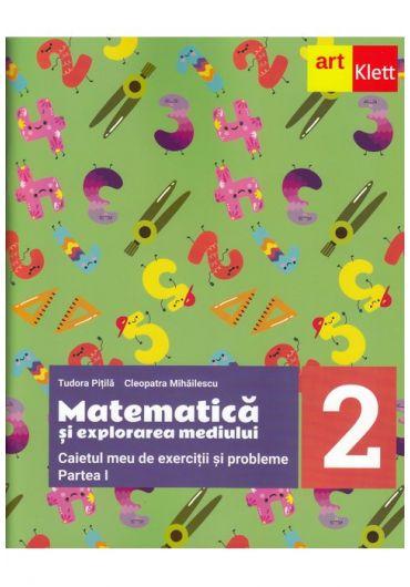 Matematica si explorarea mediului. Caietul meu de exercitii si probleme, clasa a II-a, Partea I