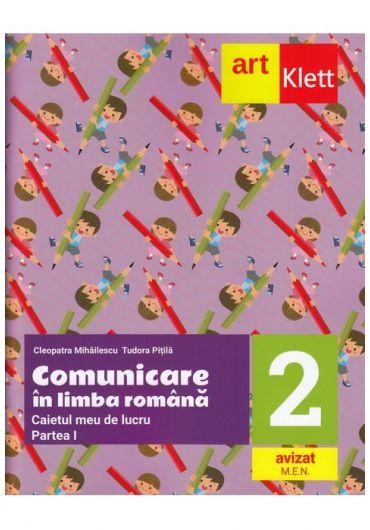 Comunicare in limba romana. Caietul meu de lucru, clasa a II-a, Partea I