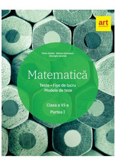 Matematica clasa a VI-a semestrul I. Teste. Fise. Modele