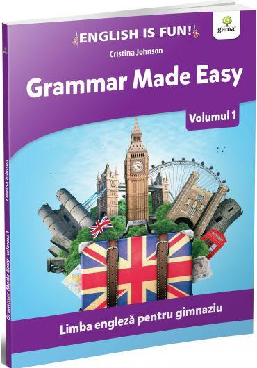 Grammar made easy. Limba engleza pentru gimnaziu