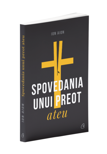 Spovedania unui preot ateu. Ed. II