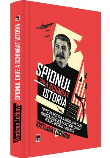 Spionul care a schimbat istoria. Povestea nespusa a modului in care Rusia a castigat cursa pentru secretele Americii