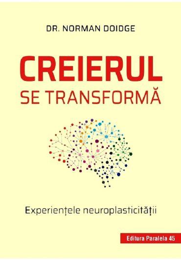 Creierul se transforma. Experientele neuroplasticitatii ed II