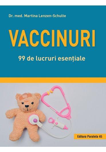 Vaccinuri. 99 de lucruri esentiale