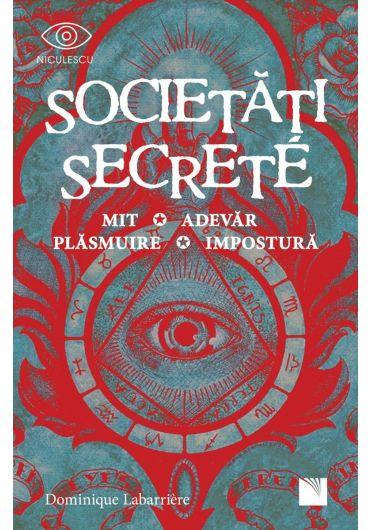 Societati secrete. Mit, Adevar, Plasmuire, Impostura